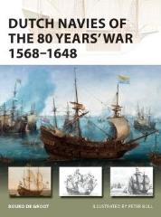 Dutch Navies of the 80 Years War 1568-1648