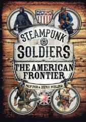 Steampunk Soldiers - The American Frontier