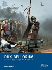 Dux Bellorum - Arthurian Wargaming Rules, AD 367-793