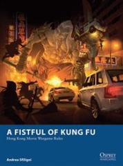 Fistful of Kung Fu, A– Hong Kong Movie Wargame Rules