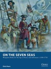 On the Seven Seas - Wargame Rules for the Age of Piracy & Adventure 1500-1730