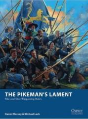 Pikeman's Lament, The - Pike and Shot Wargaming Rules