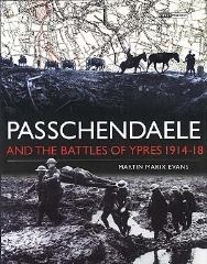 Passchendaele and the Battles of Ypres 1914-1918