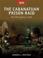 Cabanatuan Prison Raid, The - The Philippines 1945
