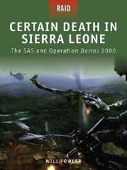Certain Death in Sierra Leone - The SAS and Operation Barras 2000
