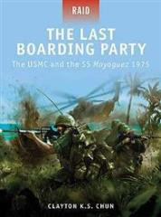 Last Boarding Party, The - The USMC and the SS Mayaguez 1975