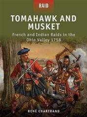 Tomahawk and Musket - French and Indian Raids in the Ohio Valley 1758