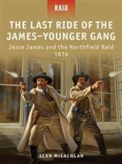 Last Ride of the James-Younger Gang, The - Jesse James and the Northfield Raid 1876