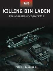 Killing Bin Laden – Operation Neptune Spear 2011