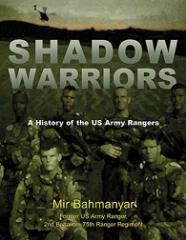 Shadow Warriors - A History of the US Army Rangers