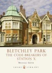 Bletchley Park - The Code-Breakers of Station X