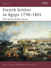 French Soldier in Egypt 1798-1801 - The Army of the Orient