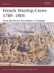 French Warship Crew 1789-1805 - From the French Revolution to Trafalgar