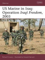 US Marines in Iraq - Operation Iraqi Freedom 2003