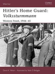 Hitler's Home Guard - Volkssturmmann - Western Front, 1944-45