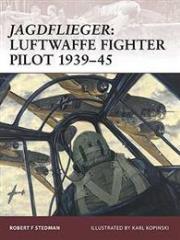 Jagdflieger - Luftwaffe Fighter Pilot 1939-45