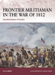Frontier Militiaman in the War of 1812 - Southwestern Frontier