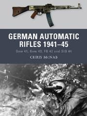 German Automatic Rifles 1941-45 - Gew 41, Gew 43, FG 42 & StG 44