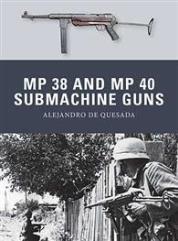 MP 38 & MP 40 Submachine Guns