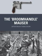 'Broomhandle' Mauser, The
