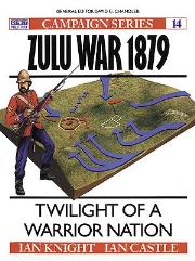 Zulu War 1879 - Twilight of a Warrior Nation