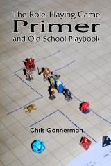 Role-Playing Game Primer and Old School Playbook, The