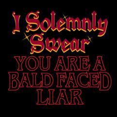 Bald Faced Liar (2XL)