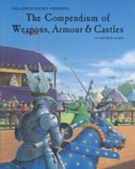 Compendium of Weapons, Armor & Castles, The