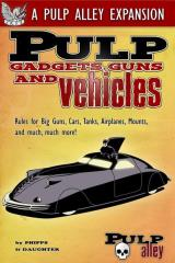 Pulp Gadgets, Guns & Vehicles