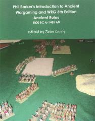 Phil Barker's Introduction to Ancient Wargaming and WRG 6th Edition Ancient Rules 3000 BC to 1485 AD (Reprint)