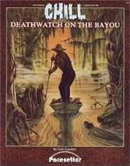 Deathwatch on the Bayou