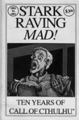 Stark Raving Mad! - Ten Years of Call of Cthulhu (Limited Edition)