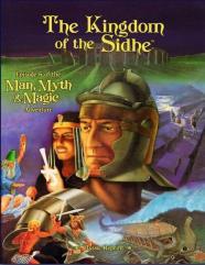 Man, Myth & Magic -The Kingdom of the Sidhe (Classic Reprint)