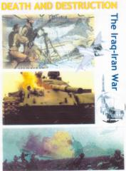 Death & Destruction - The Iran-Iraq War