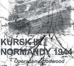 Kursk in Normandy - Operation Goodwood, 1944