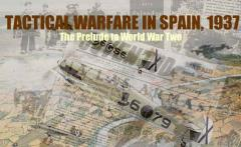 Tactical Warfare in Spain, 1936-39