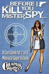 Before I Kill You, Mister Spy…