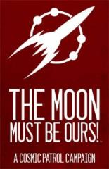 Moon Must be Ours!, The