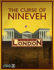 Cthulhu Britannica - London, The Curse of Nineveh