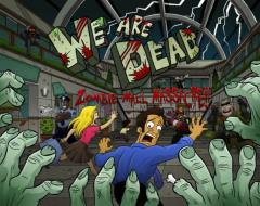 We Are Dead - Zombie Mall Massacre