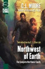 Northwest of Earth - The Complete Northwest Smith