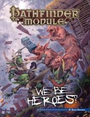 We Be Goblins #6 - We Be Heroes (Free RPG Day 2019)