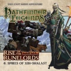Rise of the Runelords - #6 Spires of Xin-Shanlast (Audio Drama)