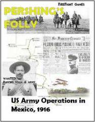 Pershing's Folly - U.S. Army in Mexico & the Hunt for Pancho Villa 1929