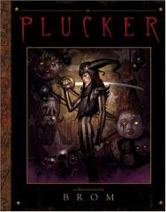 Plucker, The - An Illustrated Novel by Brom