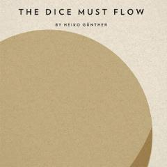 Dice Must Flow, The