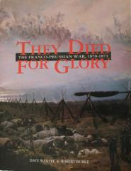 They Died for Glory - The Franco-Prussian War 1870-1871
