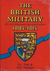British Military, The - Its System and Organization 1803-1815