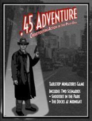 .45 Adventure - Crimefighting Action in the Pulp Era (1st Edition)