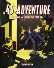 .45 Adventure - Thrilling Action in the Pulp Era (2nd Edition)